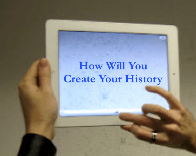 picture frame - how will you create your history